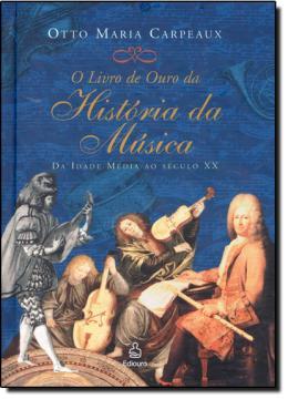 LIVRO DE OURO DA HISTORIA DA MUSICA