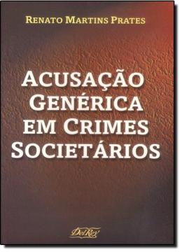 ACUSACAO GENERICA EM CRIMES SOCIETARIOS