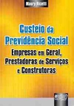 CUSTEIO DA PREVIDENCIA SOCIAL - EMPRESAS EM GERAL, PRESTADORAS DE SERVICOS E CONSTRUTORAS