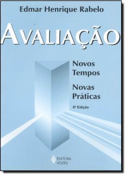 AVALIACAO - NOVOS TEMPOS, NOVAS PRATICAS  7ª EDICAO
