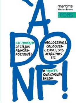 A DONF! - DICIONARIO DE GIRIAS FRANCES-PORTUGUES