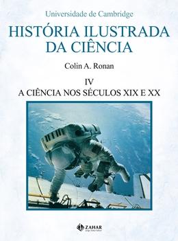 HISTORIA ILUSTRADA DA CIENCIA, VOLUME 4