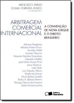 ARBITRAGEM COMERCIAL INTERNACIONAL - A CONVENCAO DE NOVA IORQUE E O DIREITO BRASILEIRO