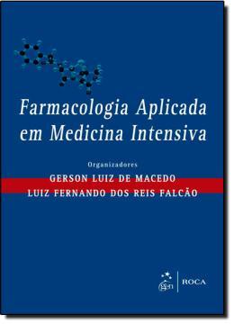 FARMACOLOGIA APLICADA EM MEDICINA INTENSIVA