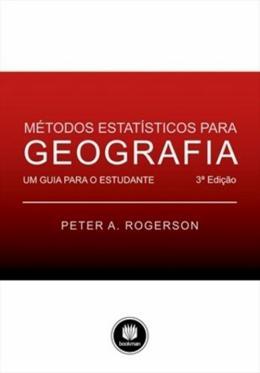METODOS ESTATISTICOS PARA GEOGRAFIA - UM GUIA PARA O ESTUDANTE - 3ª EDICAO