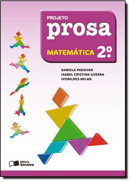 PROJETO PROSA - MATEMATICA - 2º ANO - 3ª ED