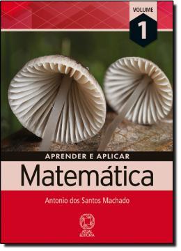 APRENDER E APLICAR MATEMATICA VOL. 1