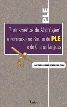 FUNDAMENTOS DE ABORDAGEM E FORMACAO NO ENSINO DE PLE E DE OUTRAS LINGUAS