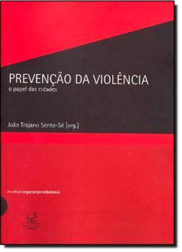 PREVENCAO DA VIOLENCIA - O PAPEL DAS CIDADES