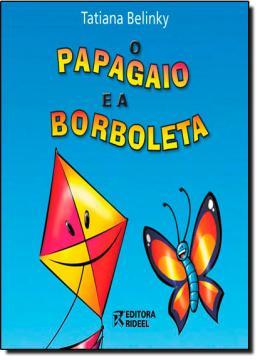 PAPAGAIO E A BORBOLETA, O