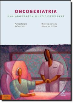 ONCOGERIATRIA - UMA ABORDAGEM MULTIDISCIPLINAR