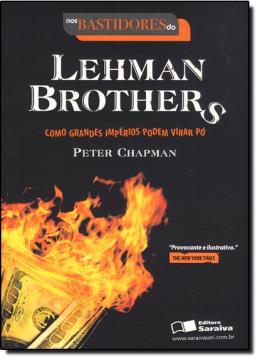 NOS BASTIDORES LEHMAN BROTHERS - COMO GRANDES IMPERIOS PODEM VIRAR PO