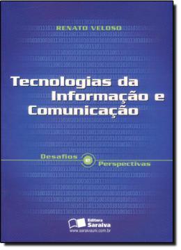 TECNOLOGIAS DA INFORMACAO E DA COMUNICACAO - DESAFIOS E PERSPECTIVAS