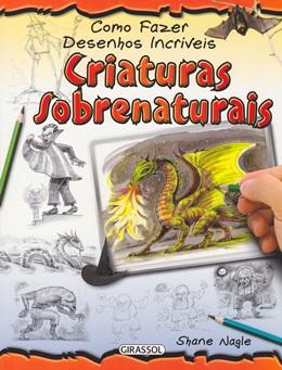 COMO FAZER DESENHOS INCRIVEIS-CRIATURAS SOBRENATURAIS