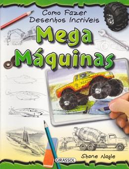 COMO FAZER DESENHOS INCRIVEIS - MEGA MAQUINAS