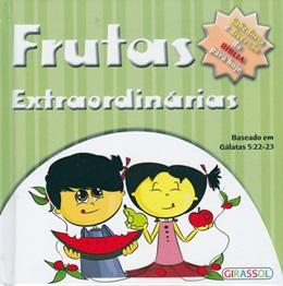 PEQUENOS PENSADORES - FRUTAS EXTRAORDINARIAS