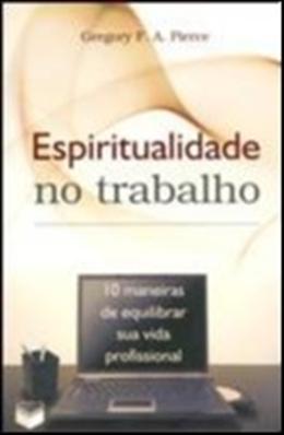 ESPIRITUALIDADE NO TRABALHO