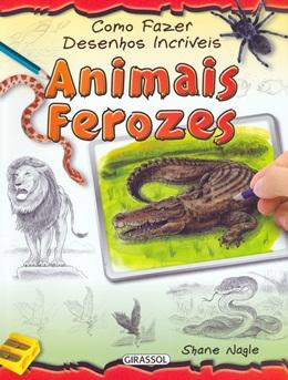 COMO FAZER DESENHOS INCRIVEIS - ANIMAIS FEROZES
