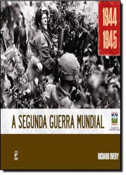 SEGUNDA GUERRA MUNDIAL, A - 1944-1945