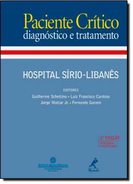 PACIENTE CRITICO: DIAGNOSTICO E TRATAMENTO - 2ª EDICAO