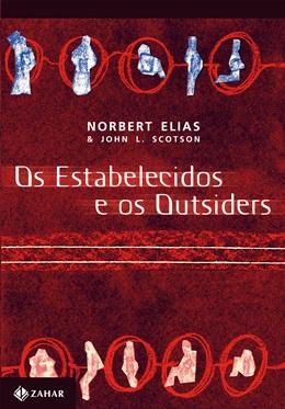 ESTABELECIDOS E OS OUTSIDERS, OS