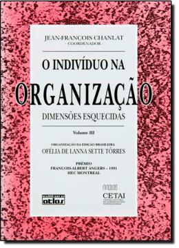 INDIVIDUO NA ORGANIZACAO, O - V3 - DIMENSOES ESQUECIDAS