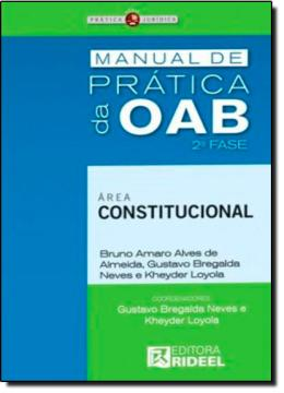 MANUAL DE PRATICA DA OAB 2ª FASE - CONSTITUCIONAL