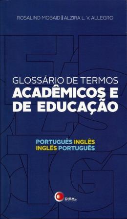 GLOSSARIO DE TERMOS ACADEMICOS E DE EDUCACAO - PORTUGUES / INGLES