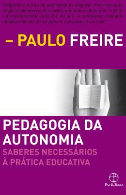 PEDAGOGIA DA AUTONOMIA - SABERES NECESSARIOS A PRATICA EDUCATIVA - 54ª ED
