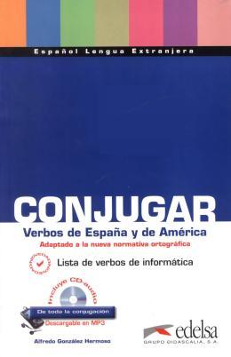CONJUGAR VERBOS DE ESPANA Y DE AMERICA INCLUYE CD-AUDIO