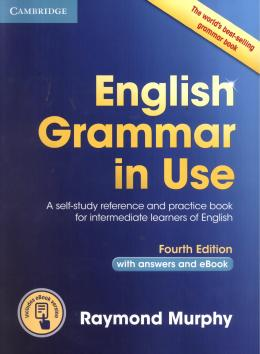 ENGLISH GRAMMAR IN USE WITH ANSWERS AND INTERACTIVE E-BOOK - 4TH ED
