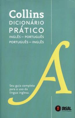 COLLINS DICIONARIO PRATICO INGLES / PORTUGUES - PORTUGUES / INGLES - NOVA EDICAO