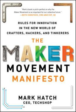 MAKER MOVEMENT MANIFESTO, THE