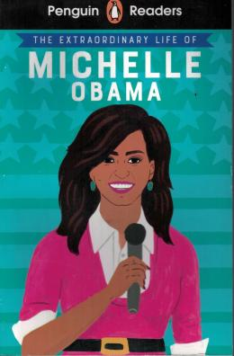 Penguin Reader Level 3 - The Extraordinary Life Of Michelle Obama -  9780241447383