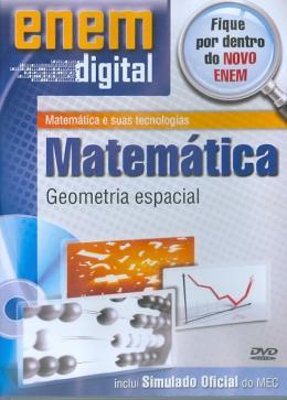 ENEM DIGITAL MATEMATICA - GEOMETRIA ESPACIAL - DVD