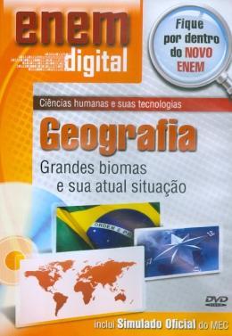 ENEM DIGITAL GEOGRAFIA - GRANDES BIOMAS E SUA ATUAL SITUACAO - DVD