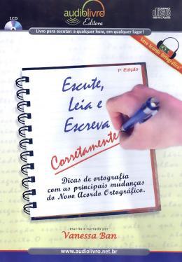 ESCUTE, LEIA E ESCREVA CORRETAMENTE - AUDIOLIVRO