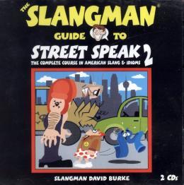 SLANGMAN GUIDE TO STREET SPEAK 2 - AUDIO CD