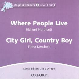 WHERE PEOPLE LIVE & CITY GIRL, COUNTRY BOY - DOLPHIN READERS 4 - AUDIO CD