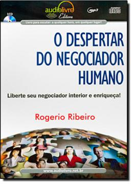 DESPERTAR DO NEGOCIADOR HUMANO, O