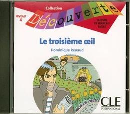 TROISIEME OEIL, LE - NIVEAU 4 (CD AUDIO)