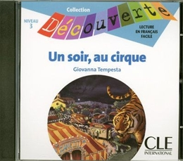 SOIR AU CIRQUE, UN - NIVEAU 3 (CD AUDIO)