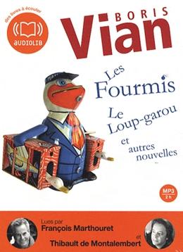 LES FOURMIS, LE LOUP-GAROU ET AUTRES NOUVELLES - CD AUDIO