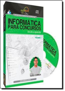 INFORMATICA PARA CONCURSOS - VOL. 3 AUDIO LIVRO
