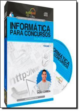 INFORMATICA PARA CONCURSOS VOL. 1 - AUDIO LIVRO