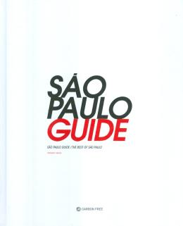 SAO PAULO GUIDE - THE BEST OF SAO PAULO - 2º EDICAO BILINGUE