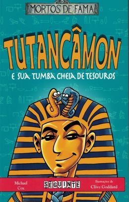 TUTANCAMON E A SUA TUMBA CHEIA DE TESOUROS