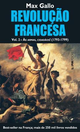 REVOLUCAO FRANCESA, VOLUME II: AS ARMAS, CIDADAOS! (1793-1799) VERSAO POCKET