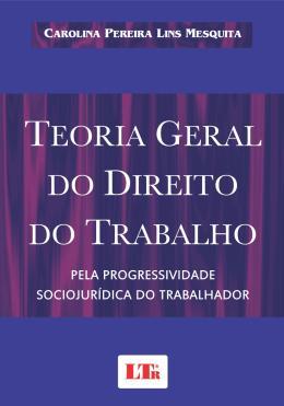 TEORIA GERAL DO DIREITO DO TRABALHO