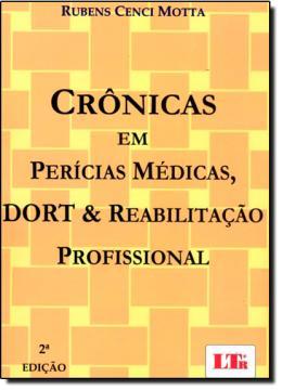 CRONICAS EM PERICIAS MEDICAS, DORT E REABILITACAO PROFISSIONAL - 2º EDICAO